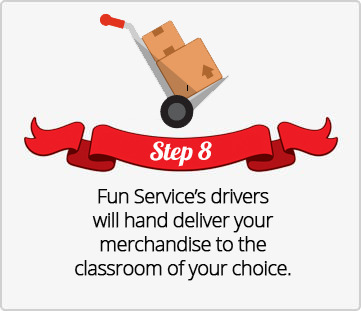 Step 8, Fun Service's drivers will hand deliver your merchandise